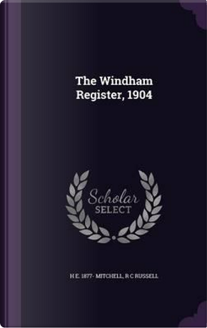 The Windham Register, 1904 by H E 1877- Mitchell