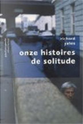 Onze histoires de solitude by Richard Yates