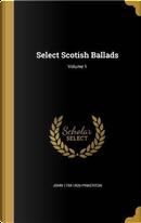 SELECT SCOTISH BALLADS V01 by John 1758-1826 Pinkerton