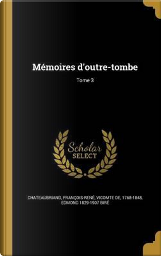 FRE-MEMOIRES DOUTRE-TOMBE TOME by Edmond 1829-1907 Bire