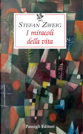 I miracoli della vita by Stefan Zweig