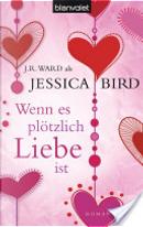 Wenn es plötzlich Liebe ist by Jessica Bird