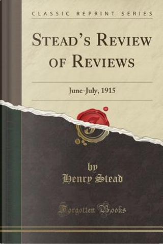 Stead's Review of Reviews by Henry Stead