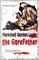 Herschell Gordon Lewis by Michele Tosolini