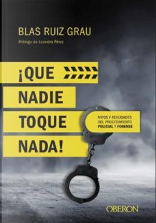 ¡Que nadie toque nada! by Blas Ruiz Grau