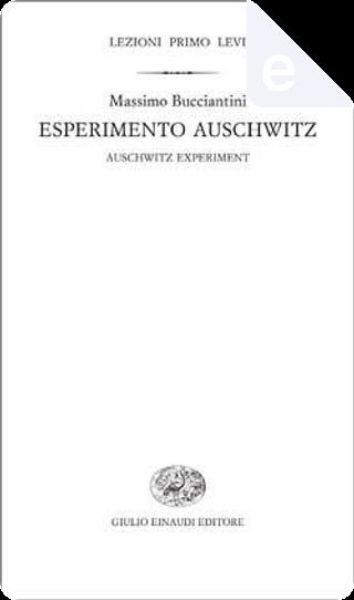 Esperimento Auschwitz by Massimo Bucciantini