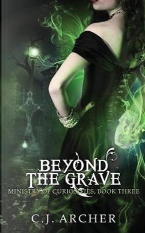 Beyond The Grave by C.J. Archer