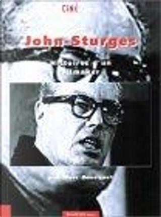 John Sturges, histoires d'un filmaker by Emmanuel Laborie