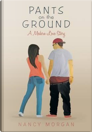 Pants on the Ground by Nancy Morgan