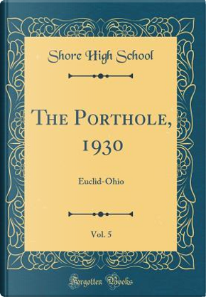 The Porthole, 1930, Vol. 5 by Shore High School