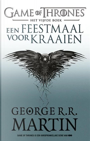 Een feestmaal voor kraaien by George R.R. Martin