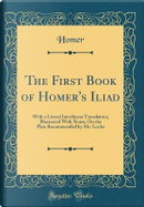 The First Book of Homer's Iliad by Homer Homer