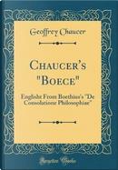 Chaucer's Boece by Geoffrey Chaucer