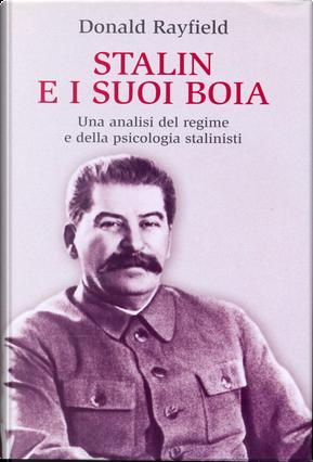 Stalin e i suoi boia by Donald Rayfield