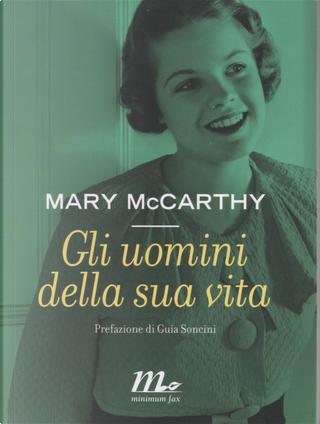 Gli uomini della sua vita by Mary McCarthy