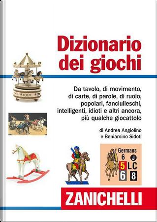 Dizionario dei giochi by Andrea Angiolino, Beniamino Sidoti