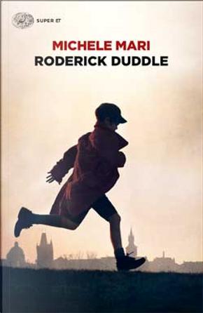 Roderick Duddle by Michele Mari