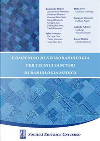 Compendio di neuroradiologia. Per tecnici sanitari di radiologia medica by Stefano Bastianello