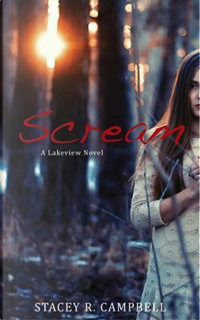 Scream by Stacey R. Campbell