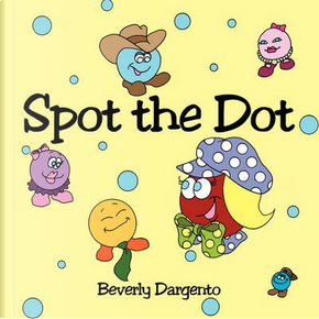 Spot the Dot by Beverly Dargento