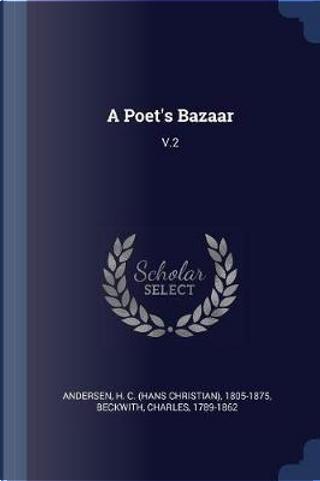 A Poet's Bazaar by H. C. Andersen