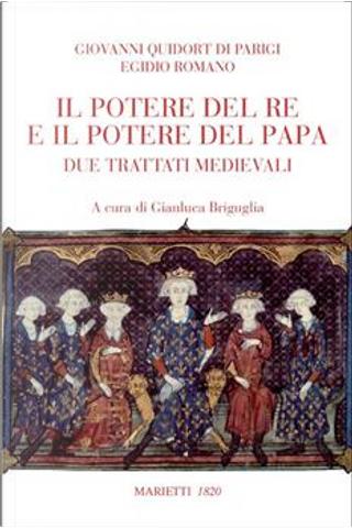 Potere del re e del papa: due trattati medievali by Egidio Romano, Giovanni Quidort di Parigi
