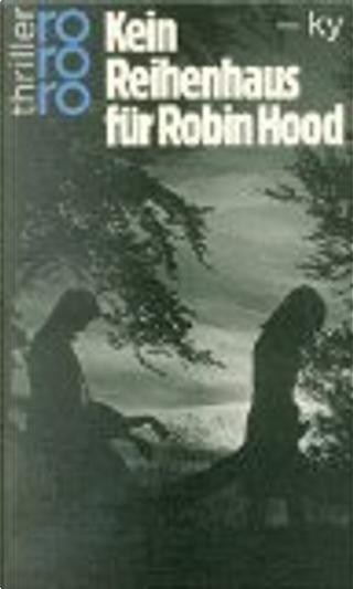 Kein Reihenhaus für Robin Hood by Horst Bosetzky
