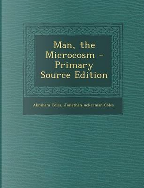 Man, the Microcosm by Abraham Coles