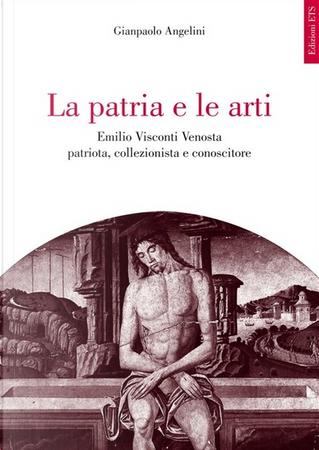 La patria e le arti by Gianpaolo Angelini