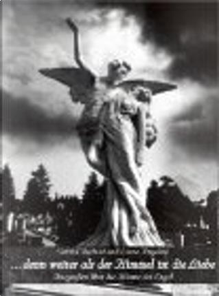 ... denn weiter als der Himmel ist die Liebe. Fotografien ueber die Traeume der Engel by Gerald Axelrod, Liane Angelico