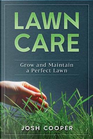 Lawn Care by Josh Cooper