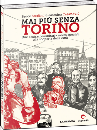 Mai più senza Torino by Bruce Sterling, Jasmina Tesanovic