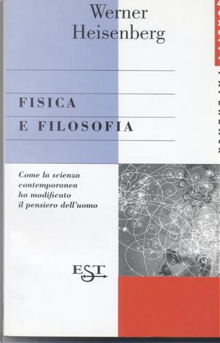 Fisica e filosofia by Werner Heisenberg