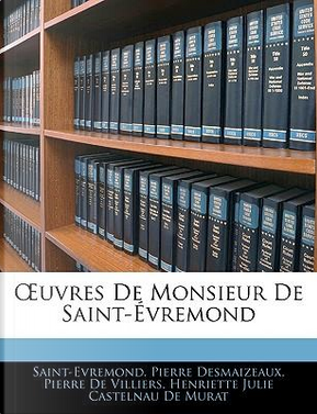 OEuvres De Monsieur De Saint-Évremond by Saint-Evremond