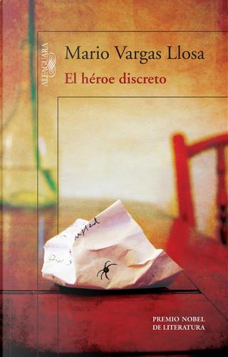 El héroe discreto by Mario Vargas Llosa