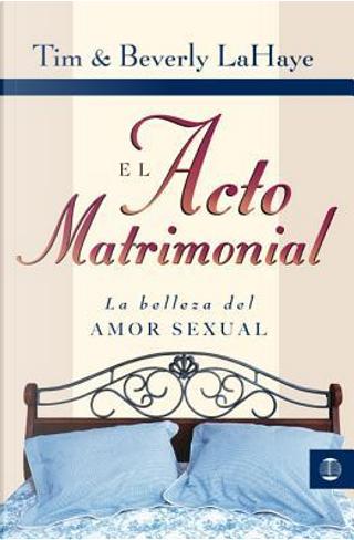 El Acto Matrimonial by Tim F. LaHaye