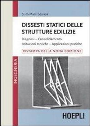 Dissesti statici delle strutture edilizie by Sisto Mastrodicasa