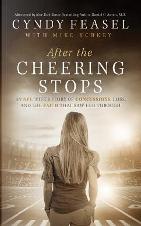 After the Cheering Stops by Cyndy Feasel