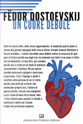 Un cuore debole by Fëdor Mihajlovič Dostoevskij
