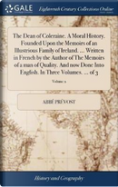 The Dean of Coleraine. a Moral History. Founded Upon the Memoirs of an Illustrious Family of Ireland. ... Written in French by the Author of the ... English. in Three Volumes. ... of 3; Volume 2 by Abbe Prevost