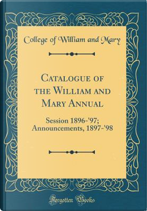 Catalogue of the William and Mary Annual by College of William and Mary