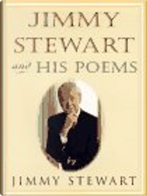 Jimmy Stewart and His Poems by James M. Stewart