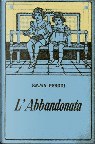 L'abbandonata by Emma Perodi