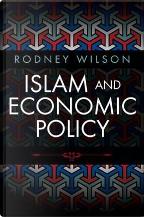 Islam and Economic Policy by Rodney Wilson