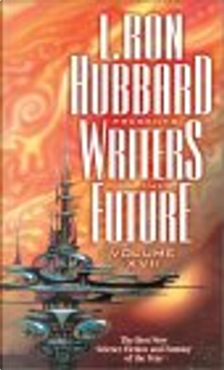 L Ron Hubbard Presents Writers of the Future, Vol 17 by