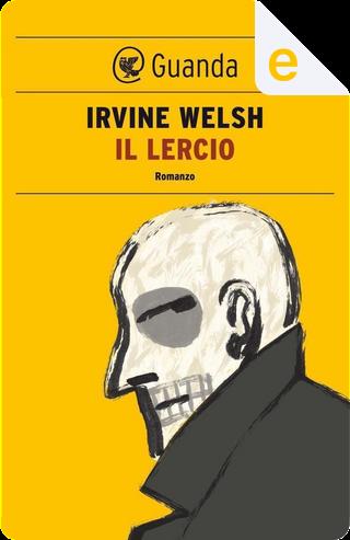 Il lercio by Irvine Welsh