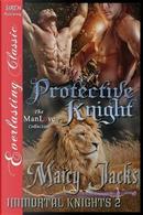 PROTECTIVE KNIGHT IMMORTAL KNI by Marcy Jacks