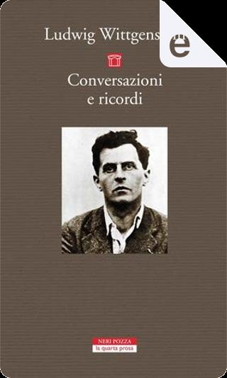 Conversazioni e ricordi by Ludwig Wittgenstein