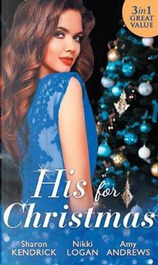 His For Christmas by Sharon Kendrick