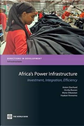 Africa's Power Infrastructure by Anton Eberhard